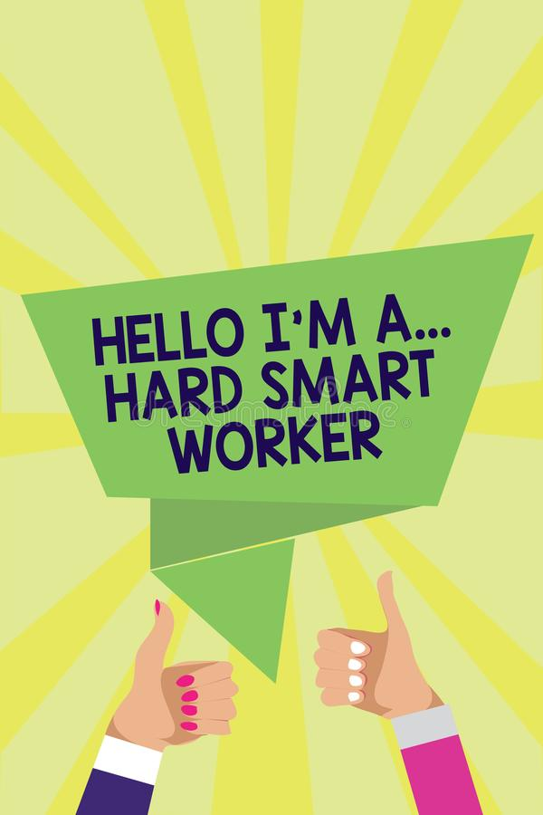 Handwriting text Hello I am A ... Hard Smart Worker. Concept meaning Intelligence at your job Fast Clever Man woman hands thumbs u. P approval speech bubble vector illustration