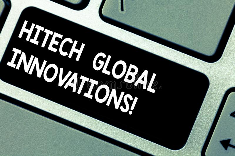 Handwriting text Hitech Global Innovations. Concept meaning Cutting edge emerging worldwide technologies Keyboard key Intention to. Create computer message royalty free stock image