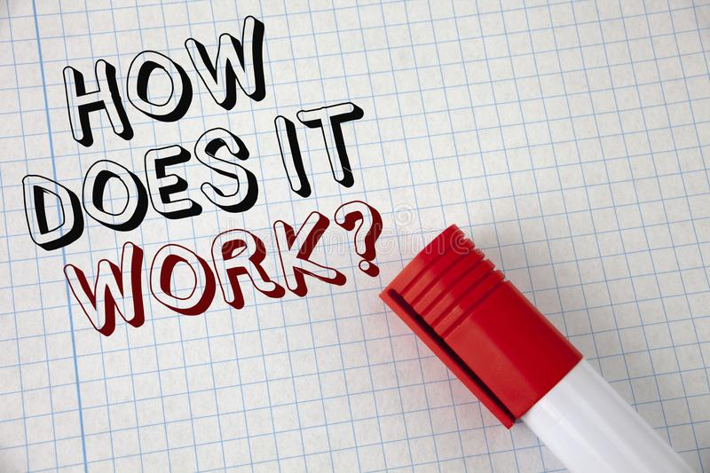 Handwriting text How Does It Work Question. Concept meaning asking about device or machine operation Tutorial written on Notebook. Handwriting text How Does It stock photo