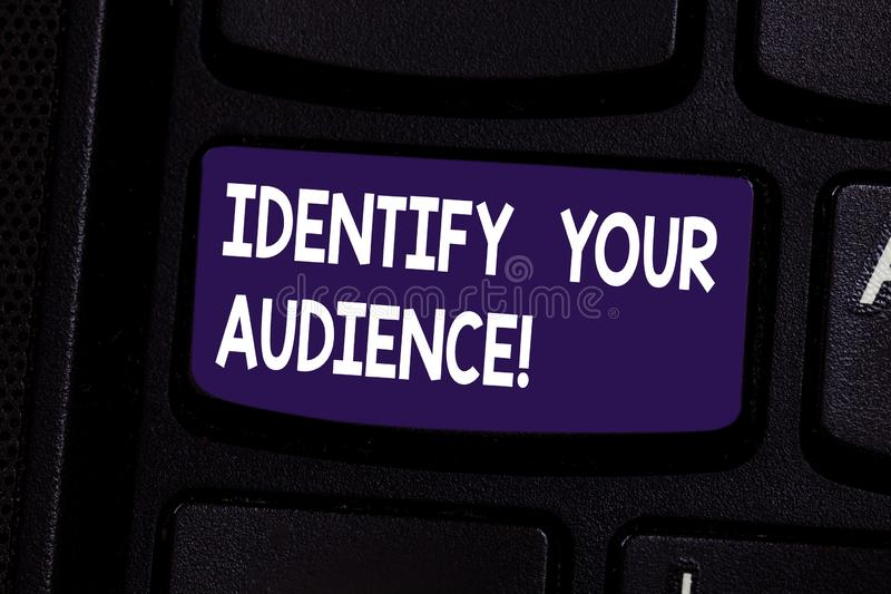 Handwriting text Identify Your Audience. Concept meaning Figuring out the target audience and their needs Keyboard key. Intention to create computer message royalty free stock image