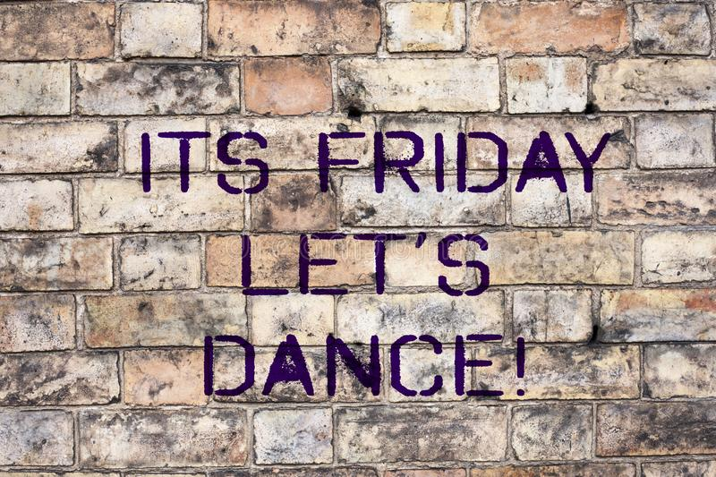 Handwriting text Its Friday Let S Dance. Concept meaning Invitation to party go to a disco enjoy happy weekend. Handwriting text Its Friday Let S Dance. Concept royalty free stock photos