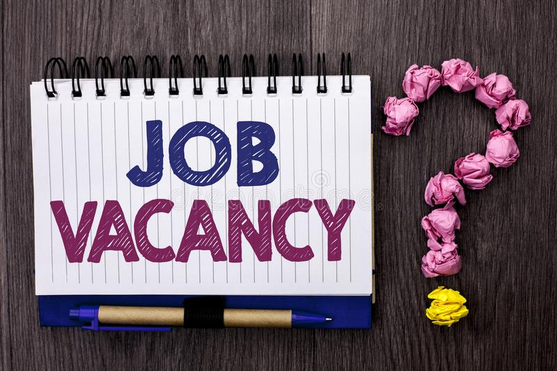 Handwriting text Job Vacancy. Concept meaning Work Career Vacant Position Hiring Employment Recruit Job written on Notebook Book o stock images