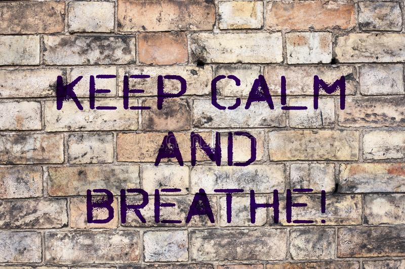 Handwriting text Keep Calm And Breathe. Concept meaning Take a break to overcome everyday difficulties. Handwriting text Keep Calm And Breathe. Concept meaning royalty free stock photography