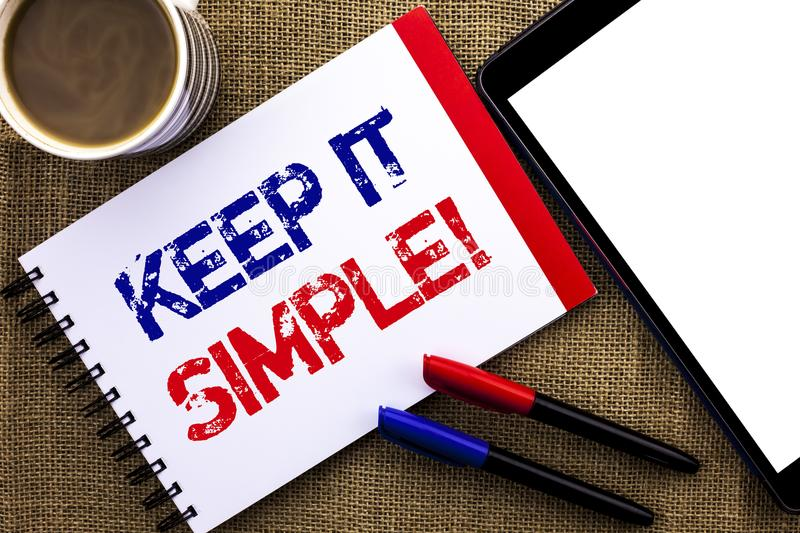 Handwriting text Keep It Simple Motivational Call. Concept meaning Simplify Things Easy Clear Concise Ideas written on Notebook Bo. Handwriting text Keep It royalty free stock photo