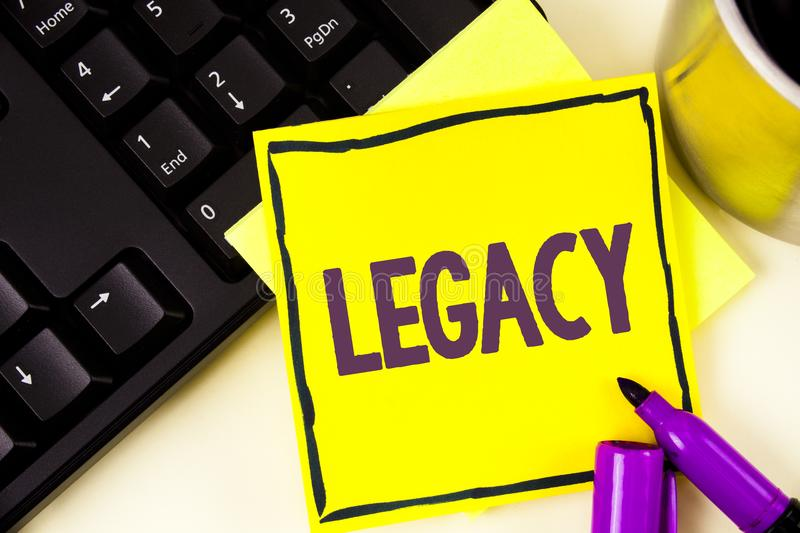 Handwriting text Legacy. Concept meaning Transmitted Received from an ancestor Money Properties given by will written on Sticky No. Handwriting text Legacy stock image