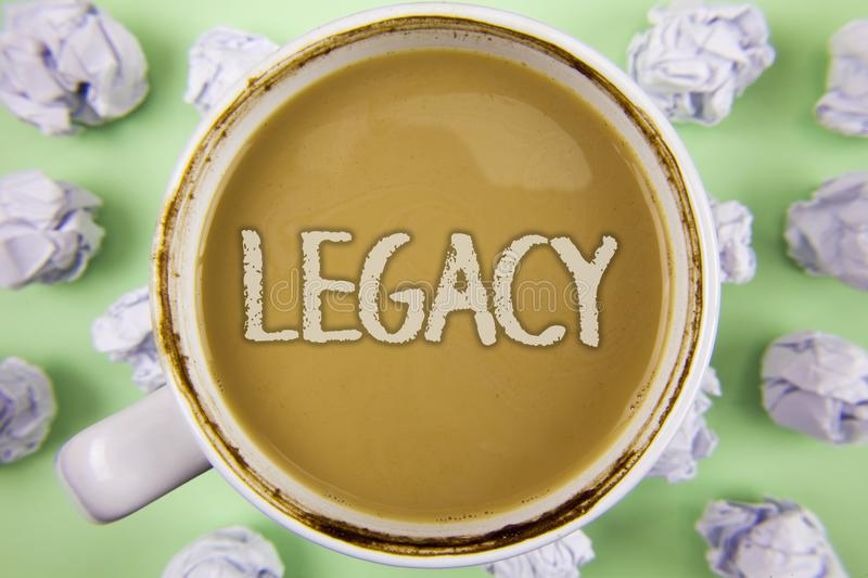 Handwriting text Legacy. Concept meaning Transmitted Received from an ancestor Money Properties given by will written on Tea in Wh. Handwriting text Legacy royalty free stock photos