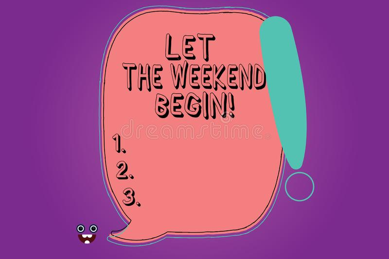 Handwriting text Let The Weekend Begin. Concept meaning Start of the end of the week be cheerful enjoy Blank Color. Speech Bubble Outlined with Exclamation royalty free illustration