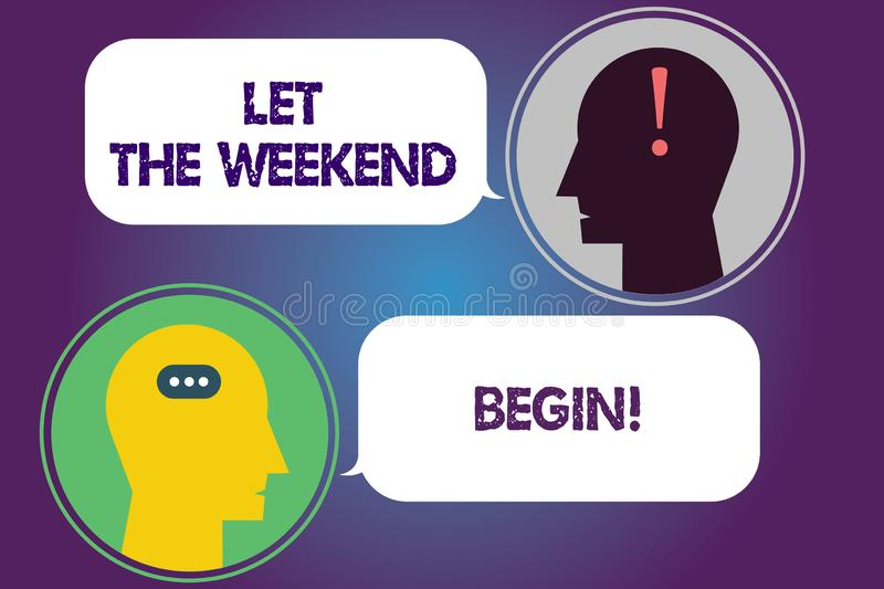 Handwriting text Let The Weekend Begin. Concept meaning Start of the end of the week be cheerful enjoy Messenger Room. With Chat Heads Speech Bubbles royalty free illustration