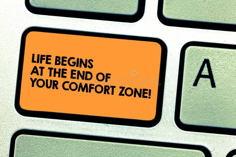 Handwriting text Life Begins At The End Of Your Comfort Zone. Concept meaning Make changes evolve grow Keyboard key. Intention to create computer message royalty free stock image