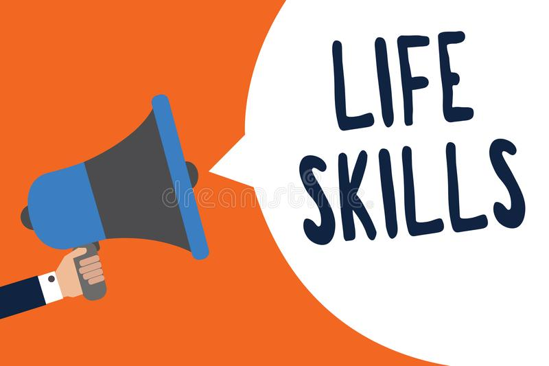 Handwriting text Life Skills. Concept meaning that is necessary or desirable full participation in everyday Man holding megaphone. Loudspeaker speech bubble royalty free illustration