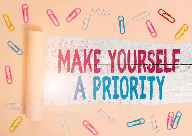 Handwriting text Make Yourself A Priority. Concept meaning Think in your own good first demonstratingal development. Handwriting text Make Yourself A Priority stock images