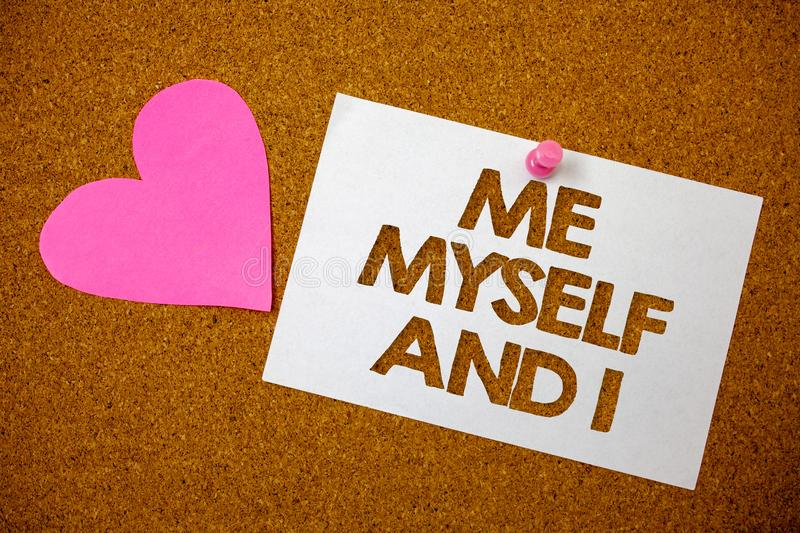 Handwriting text Me Myself And I. Concept meaning selfish self-independent Taking responsibility of actions Hart love pink brown b. Ackground love lovely royalty free stock images