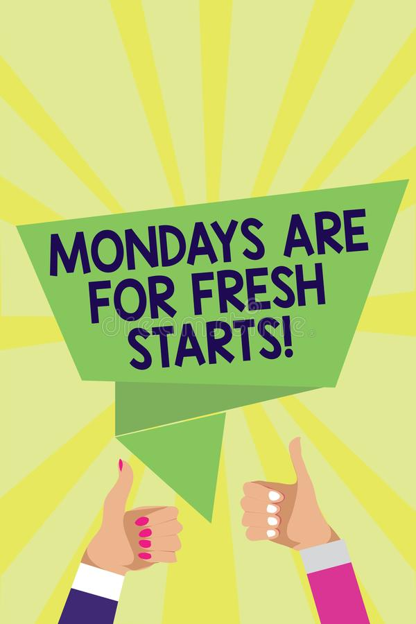 Handwriting text Mondays Are For Fresh Starts. Concept meaning Begin again every week have a good morning Man woman hands thumbs u. P approval speech bubble royalty free stock photo