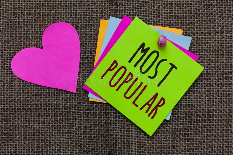Handwriting text Most Popular. Concept meaning Liked Followed Enjoyed by majority of the people in a society Paper notes Important. Reminders Romantic lovely stock image