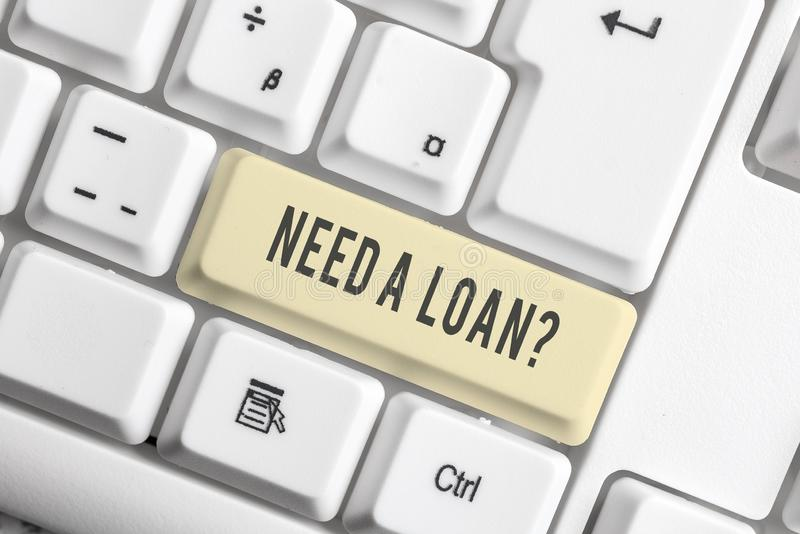 Handwriting text Need A Loan Question. Concept meaning asking he need money expected paid back with interest White pc. Handwriting text Need A Loan Question royalty free stock images