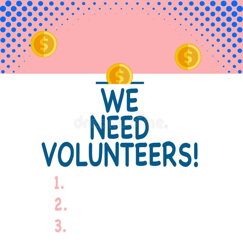 Handwriting text We Need Volunteers. Concept meaning someone who does work without being paid for it Front view close up. Handwriting text We Need Volunteers stock illustration