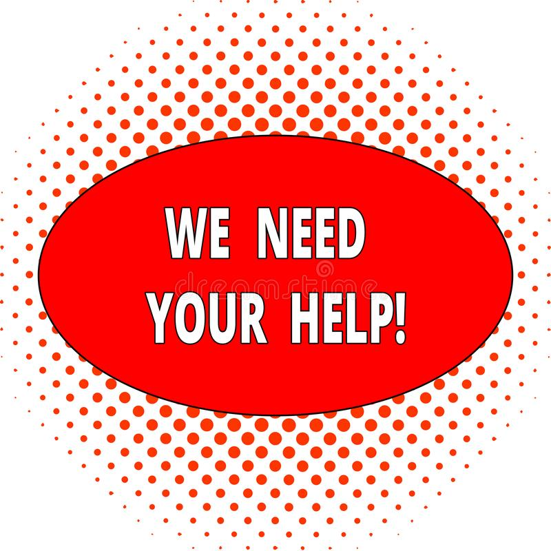 Handwriting text We Need Your Help. Concept meaning asking someone to stand with you against difficulty Ball Red Circles. Handwriting text We Need Your Help vector illustration
