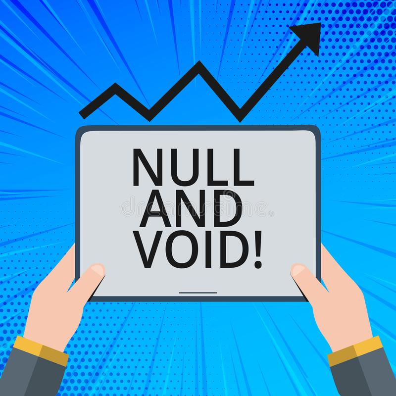 Handwriting text Null And Void. Concept meaning Cancel a contract Having no legal force Invalid Ineffective. Handwriting text Null And Void. Concept meaning royalty free illustration