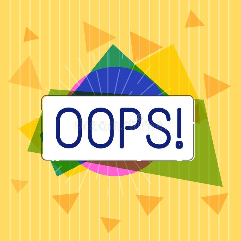 Handwriting text Oops. Concept meaning used to show recognition of mistake or minor accident Apology stock illustration