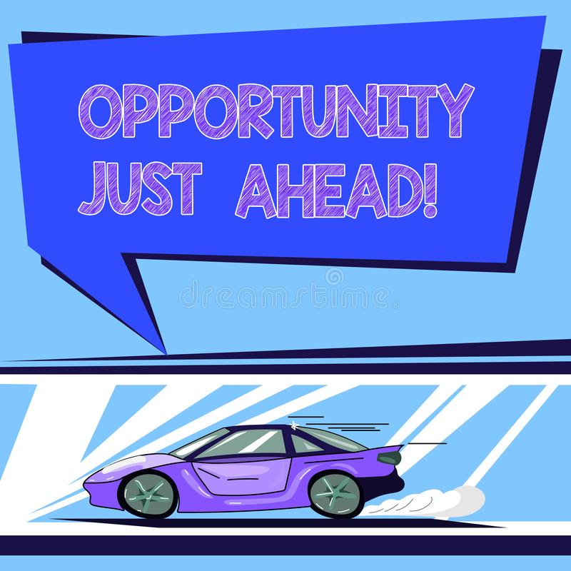 Handwriting text Opportunity Just Ahead. Concept meaning Success is waiting in front of you Keep moving Car with Fast. Movement icon and Exhaust Smoke Blank stock illustration