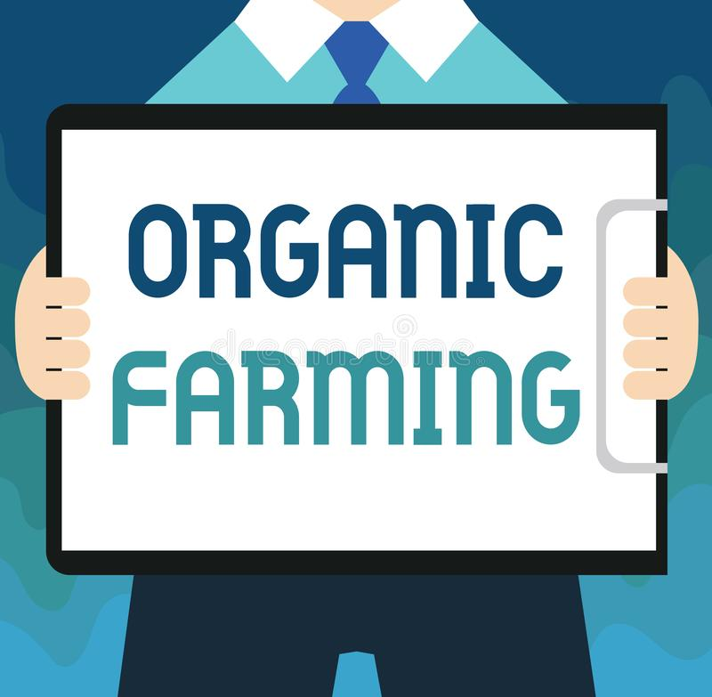 Handwriting text Organic Farming. Concept meaning an integrated farming system that strives for sustainability.  stock illustration