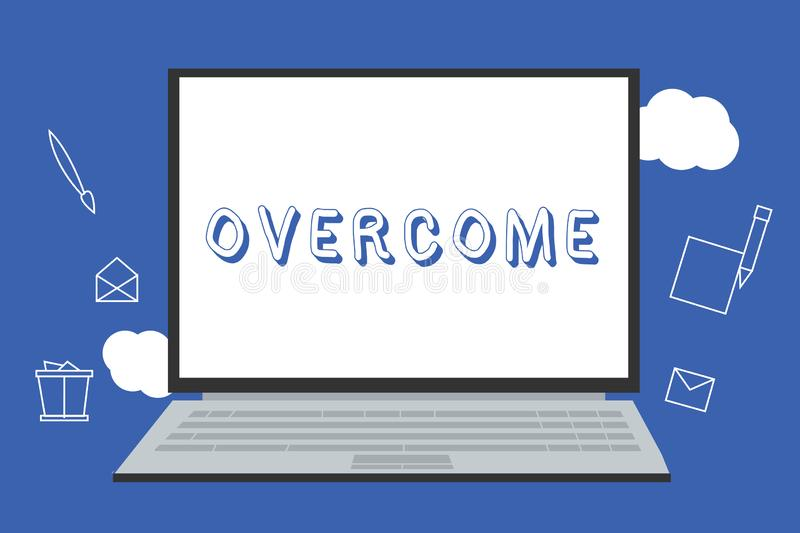 Handwriting text Overcome. Concept meaning succeed in dealing with problem or difficulty defeat opponent.  stock illustration