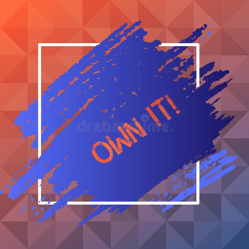 Handwriting text Own It. Concept meaning one belonging to oneself Be accountable for your actions activities Blue Tone. Handwriting text Own It. Conceptual photo vector illustration