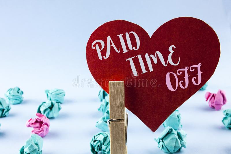 Handwriting text Paid Time Off. Concept meaning vacation with full payment take vacation Resting Healing written on Red Paper Hear royalty free stock image