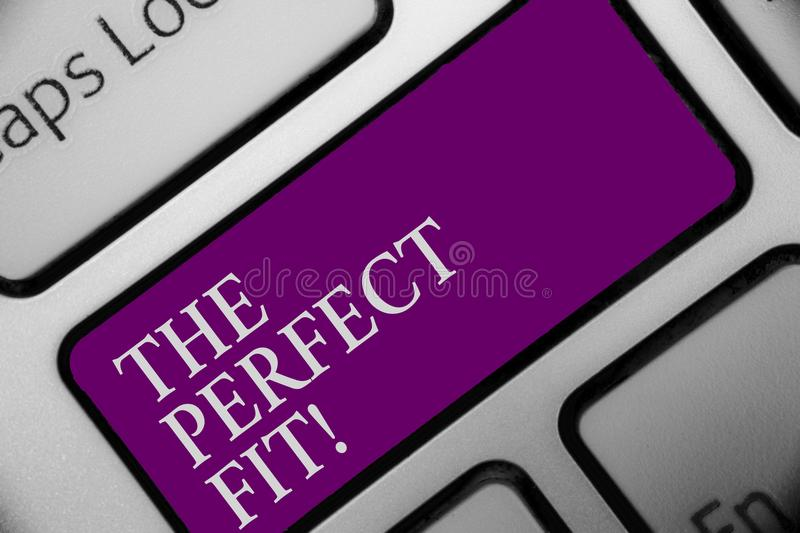 Handwriting text The Perfect Fit. Concept meaning Puzzle pieces fitting Good teamwork Connection Integration Keyboard button hit k royalty free stock photos