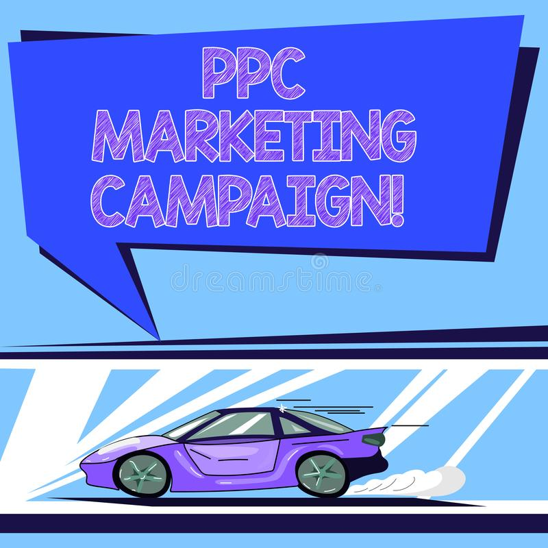 Handwriting text Ppc Marketing Campaign. Concept meaning pay a fee each time one of their ads is clicked Car with Fast. Movement icon and Exhaust Smoke Blank vector illustration