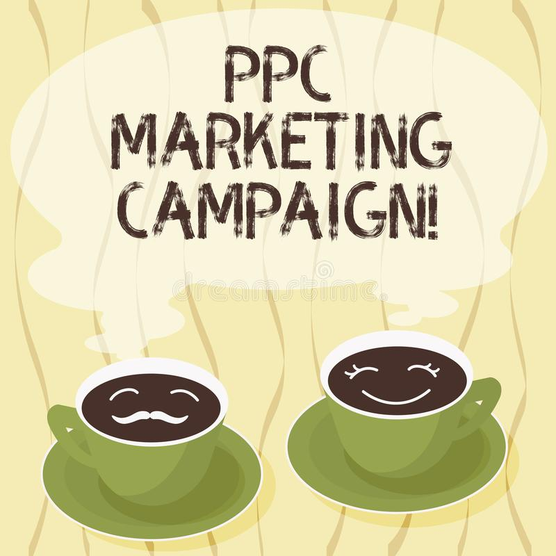 Handwriting text Ppc Marketing Campaign. Concept meaning pay a fee each time one of their ads is clicked Sets of Cup. Saucer for His and Hers Coffee Face icon royalty free illustration