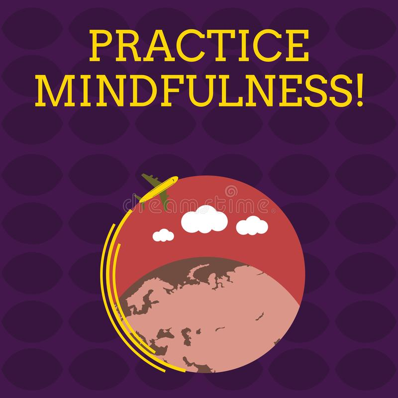 Handwriting text Practice Mindfulness. Concept meaning achieve a State of Relaxation a form of Meditation Airplane with. Handwriting text Practice Mindfulness royalty free illustration
