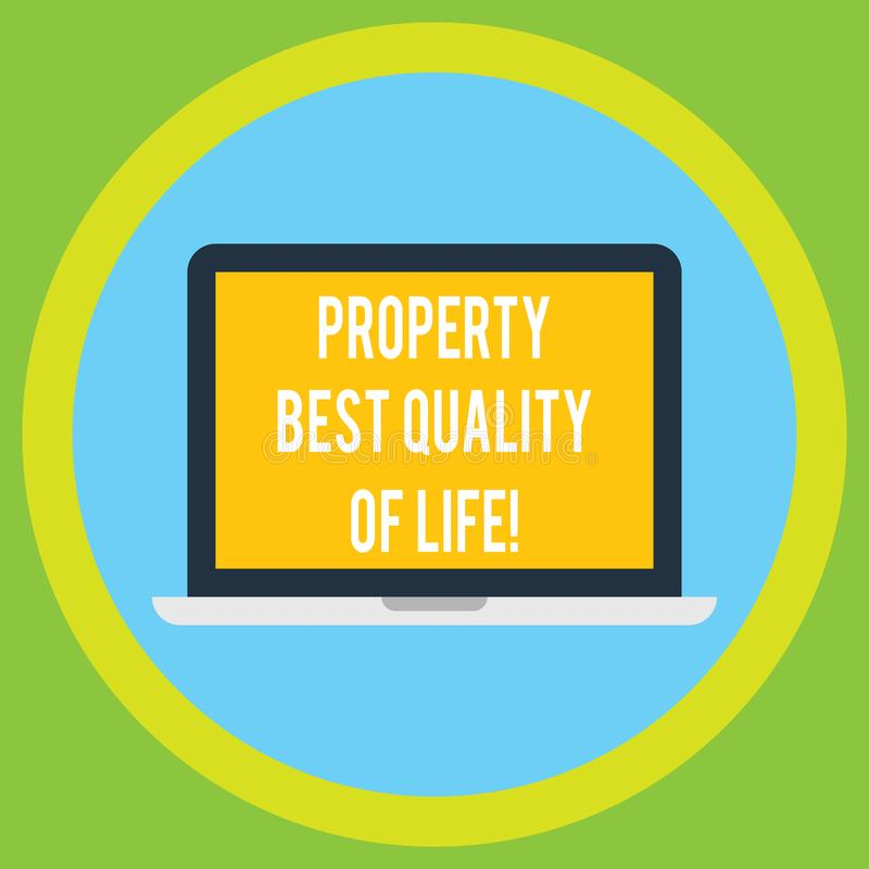 Handwriting text Property Best Quality Of Life. Concept meaning Purchasing your own house apartment space Laptop Monitor Personal royalty free illustration