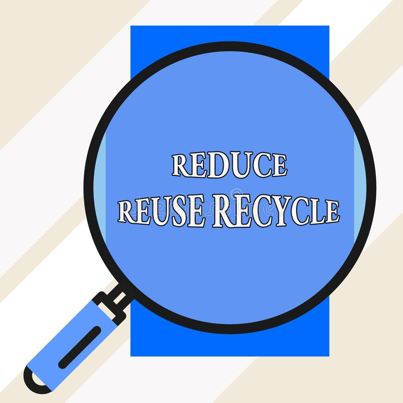 Handwriting text Reduce Reuse Recycle. Concept meaning environmentallyresponsible consumer behavior Big magnifier glass vector illustration