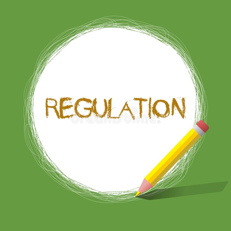 Handwriting text Regulation. Concept meaning Rule law or directive made and maintained by an authority.  stock illustration