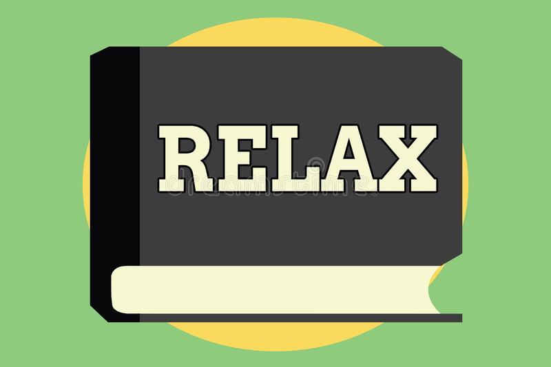 Handwriting text Relax. Concept meaning make or become less tense anxious calming down no restrictions.  stock illustration