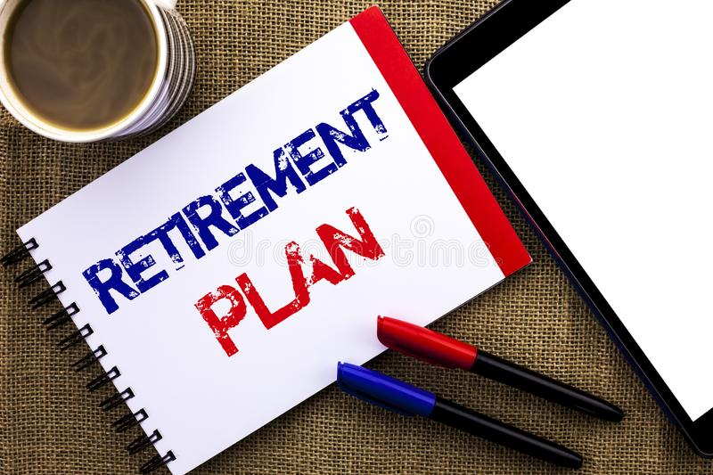 Handwriting text Retirement Plan. Concept meaning Savings Investments that provide incomes for retired workers written on Notebook. Handwriting text Retirement stock photography
