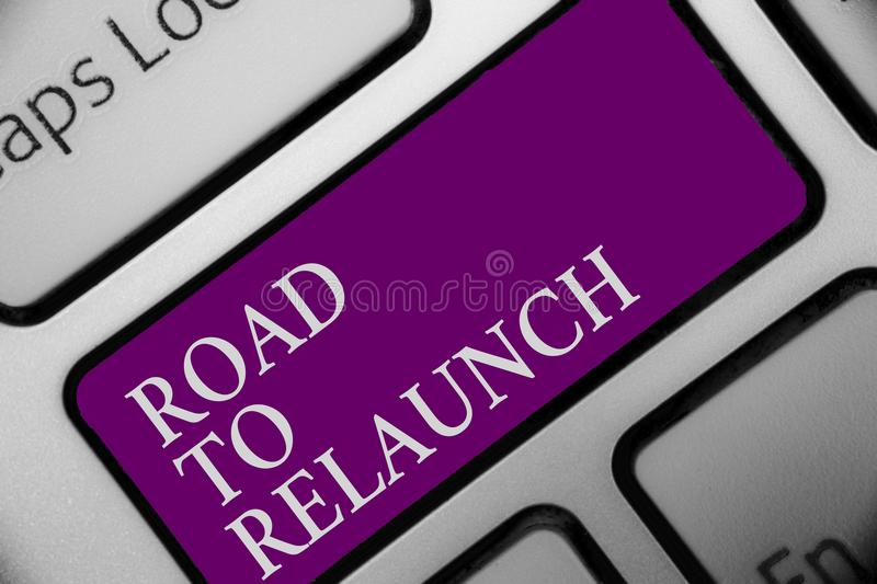 Handwriting text Road To Relaunch. Concept meaning In the way to launch again Fresh new start Beginning Keyboard button hit key ty stock photo