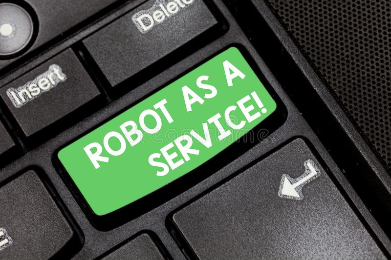 Handwriting text Robot As A Service. Concept meaning Artificial intelligence Digital assistance chat bot Keyboard key. Intention to create computer message royalty free stock photos