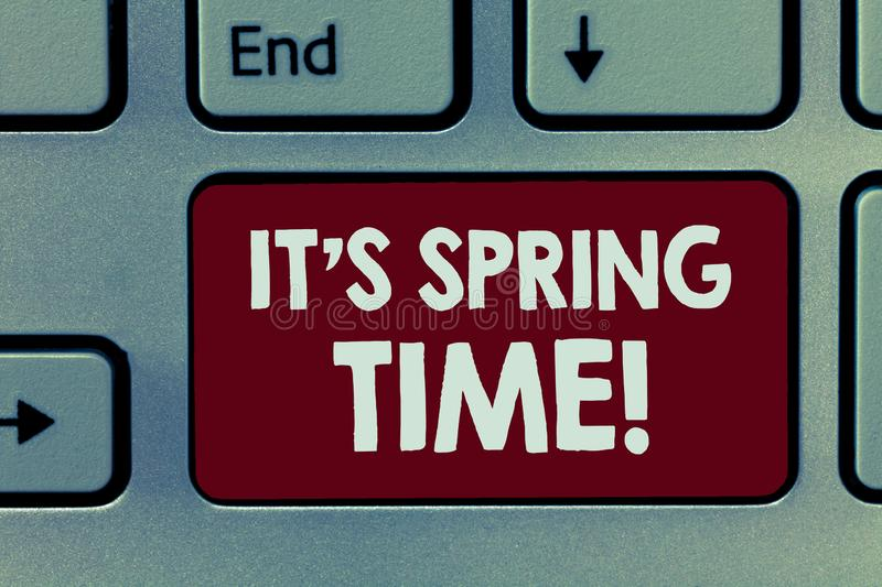 Handwriting text It s is Spring Time. Concept meaning Season After Winter Bloosoming of Flowers Transformation.  stock images