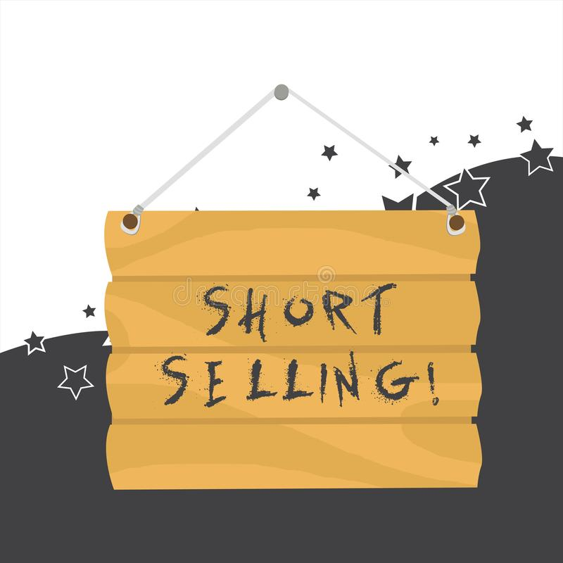 Handwriting text Short Selling. Concept meaning Act of selling an asset that you do not currently own Hook Up Blank Sign. Handwriting text Short Selling stock illustration