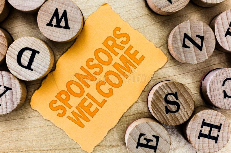 Handwriting text Sponsors Welcome. Concept meaning announcing that you accept investing in your company.  royalty free stock photos