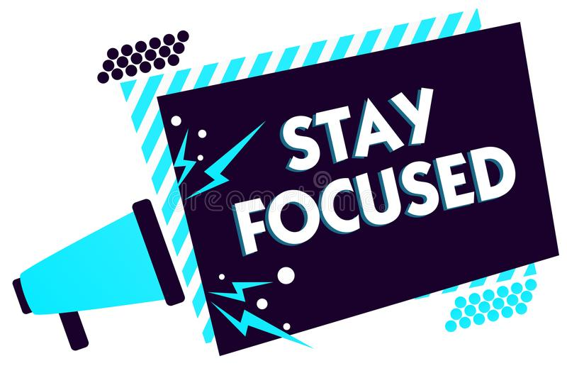 Handwriting text Stay Focused. Concept meaning Be attentive Concentrate Prioritize the task Avoid distractions Megaphone loudspeak. Er blue striped frame stock illustration