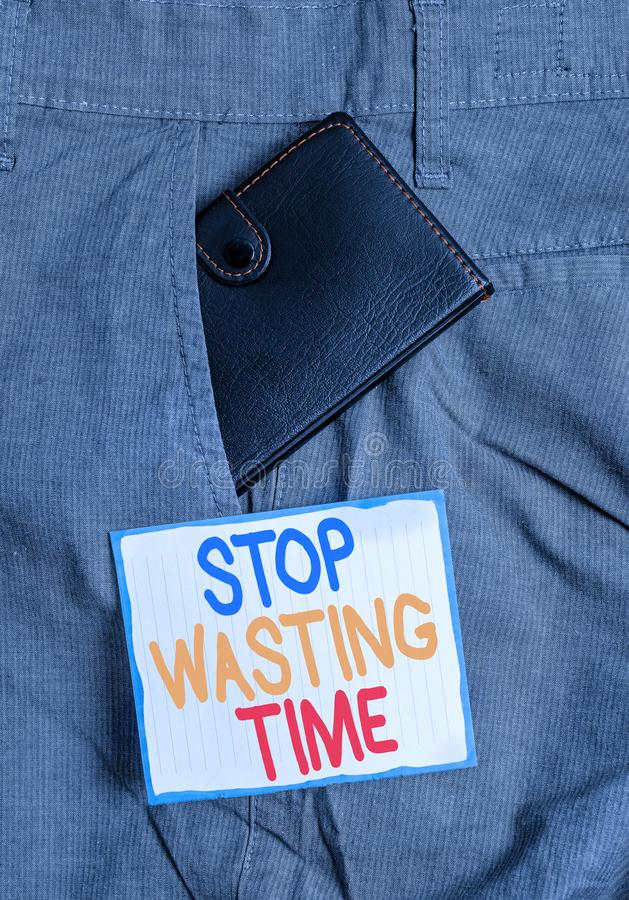 Handwriting text Stop Wasting Time. Concept meaning advising demonstrating or group start planning and use it wisely. Handwriting text Stop Wasting Time stock photography