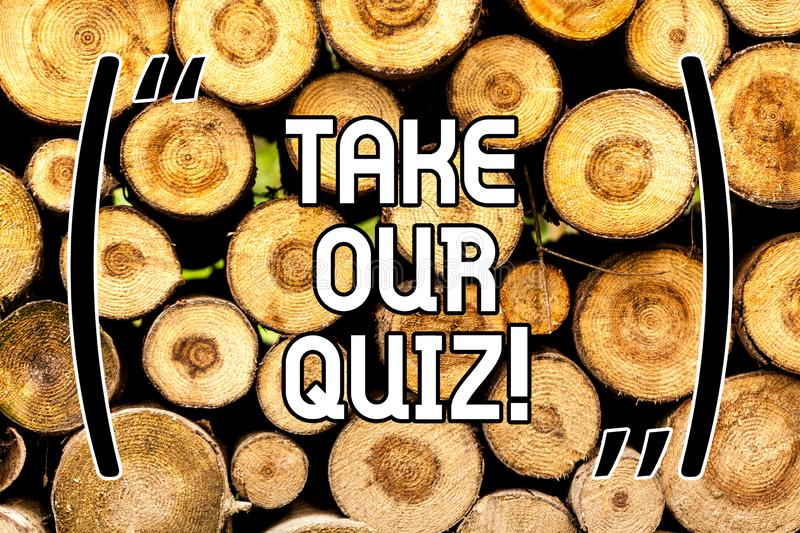 Handwriting text Take Our Quiz. Concept meaning Fill out our questionnaire Short examination Feedback Wooden background vintage. Wood wild message ideas stock photography