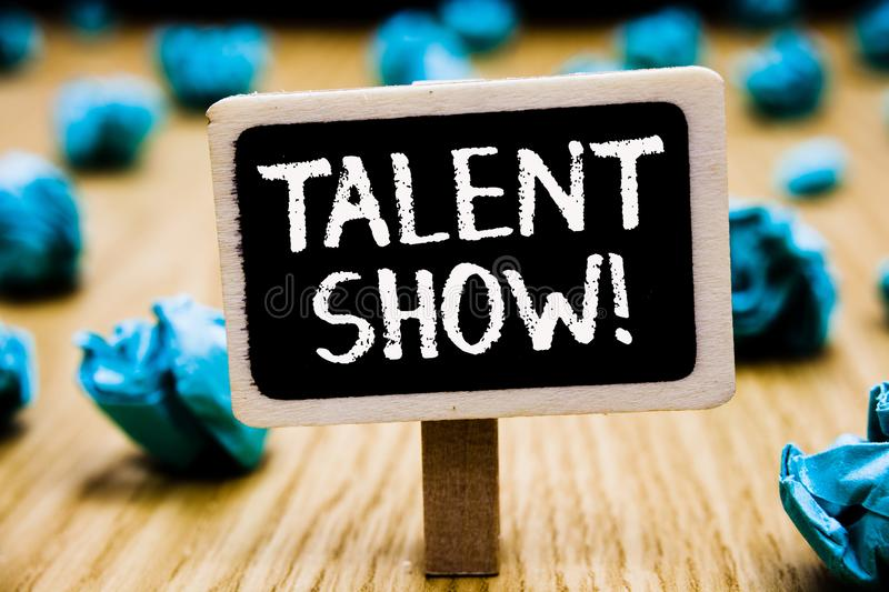 Handwriting text Talent Show. Concept meaning Competition of entertainers show casting their performances Blackboard crumpled pape stock images