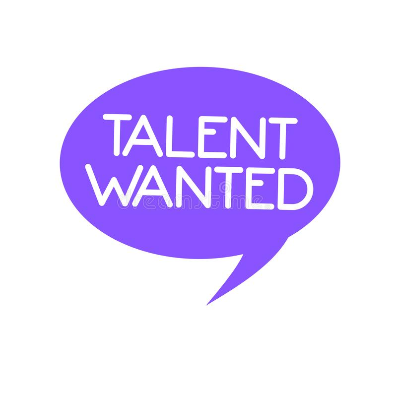 Handwriting text Talent Wanted. Concept meaning Hiring for specific skills Need of job position Vacancy.  stock illustration