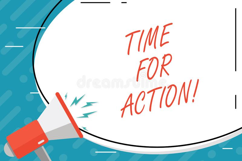 Handwriting text Time For Action. Concept meaning Urgency Move Encouragement Challenge Work. Handwriting text Time For Action. Conceptual photo Urgency Move stock illustration