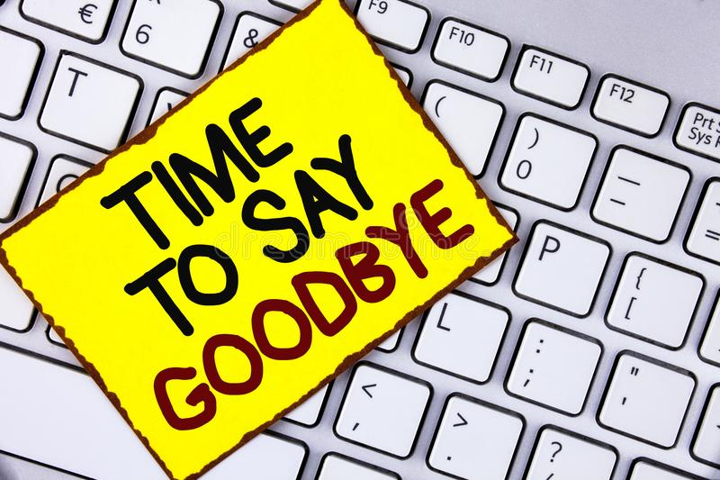 Handwriting text Time To Say Goodbye. Concept meaning Separation Moment Leaving Breakup Farewell Wishes Ending written on Yellow S. Handwriting text Time To Say stock image