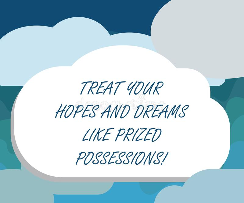 Handwriting text Treat Your Hopes And Dreams Like Prized Possessions. Concept meaning Value your wishes Blank Halftone. Cloud Shape Empty Puff Bubble No Tail vector illustration